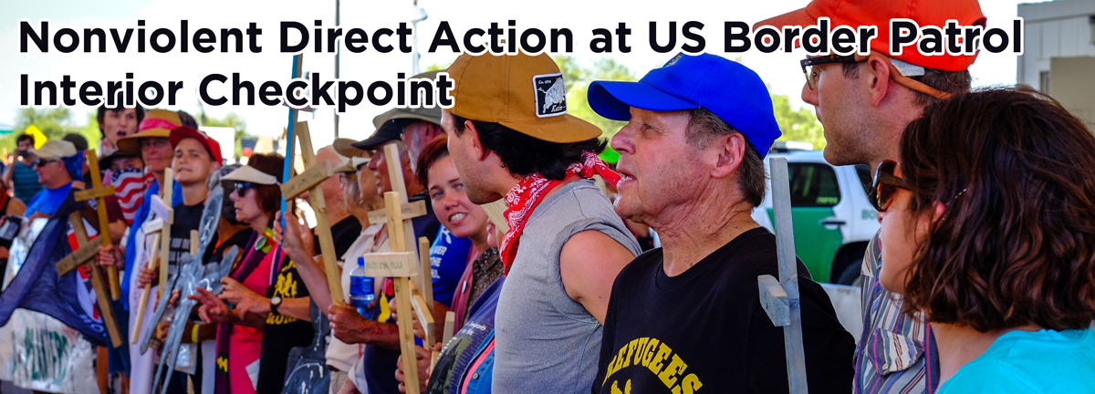 SOA Watch Report From Nonviolent Direct Action at US Border Patrol Interior Checkpoint